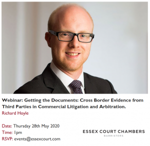 Essex Court Chambers Webinar: Getting the Documents: Cross Border Evidence from Third Parties in Commercial Litigation and Arbitration